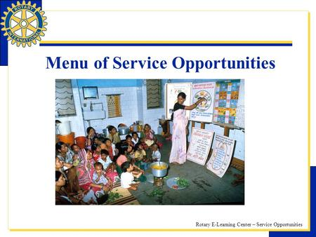 Rotary E-Learning Center – Service Opportunities Menu of Service Opportunities.