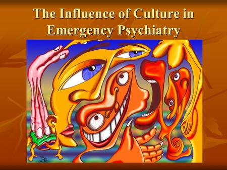 The Influence of Culture in Emergency Psychiatry.