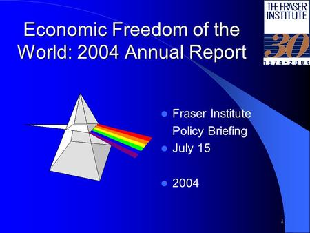 1 Economic Freedom of the World: 2004 Annual Report Fraser Institute Policy Briefing July 15 2004.