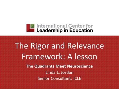 The Rigor and Relevance Framework: A lesson