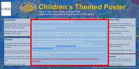 Childrens Themed Poster John S. Doe, Jane Smith, & Joseph Doe Name of the Institution or Organization, in this Space LOGO Methods n Insert your text here.