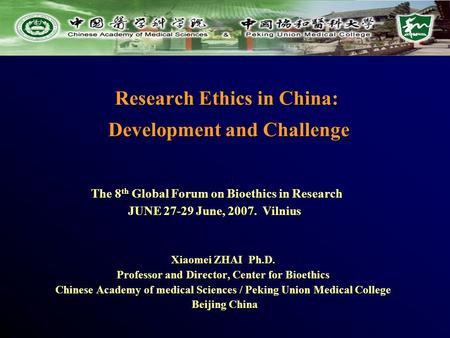 Research Ethics in China: Development and Challenge Research Ethics in China: Development and Challenge Xiaomei ZHAI Ph.D. Professor and Director, Center.