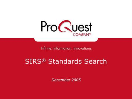 SIRS ® Standards Search December 2005. SIRS Standards Search Finds content aligned to state and national standards Covers all core curricula subjects.