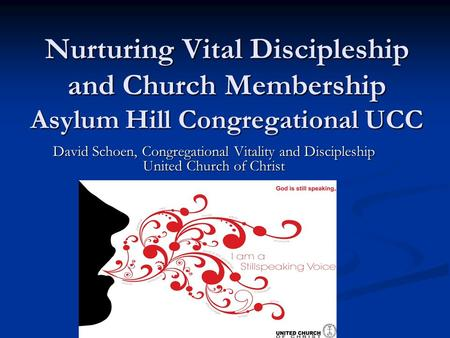 Nurturing Vital Discipleship and Church Membership Asylum Hill Congregational UCC Nurturing Vital Discipleship and Church Membership Asylum Hill Congregational.
