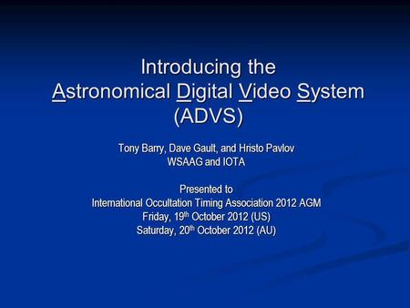 Introducing the Astronomical Digital Video System (ADVS)