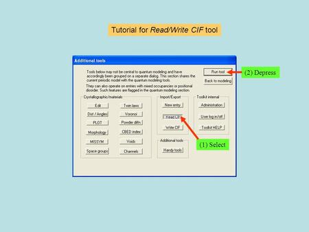 Tutorial for Read/Write CIF tool (1) Select (2) Depress.