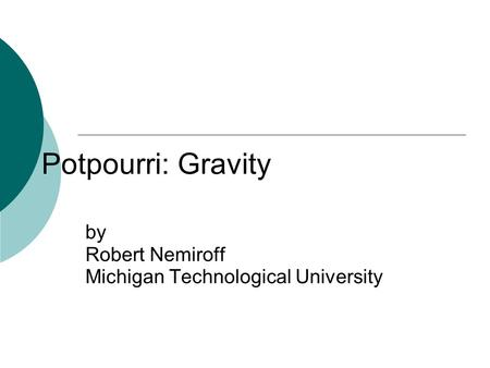 by Robert Nemiroff Michigan Technological University