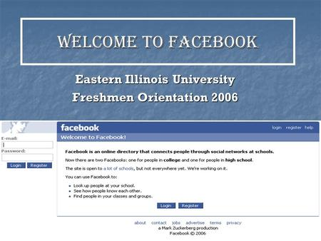 Welcome to facebook Eastern Illinois University Freshmen Orientation 2006.