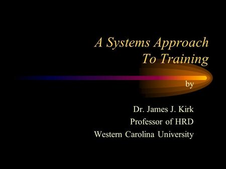 A Systems Approach To Training