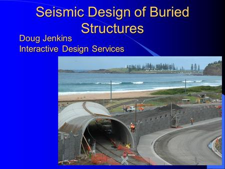 Seismic Design of Buried Structures