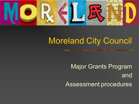 Moreland City Council Major Grants Program and Assessment procedures.