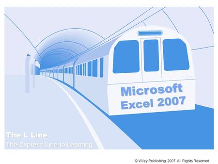 Microsoft Excel 2007 The L Line The Express Line to Learning L Line