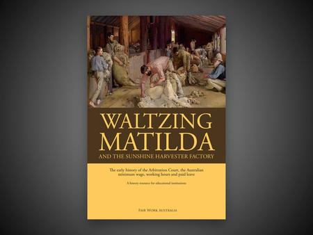 'Waltzing Matilda' and the great strikes: The origins of the Commonwealth Court of Conciliation and Arbitration Part One.