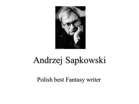 Polish best Fantasy writer