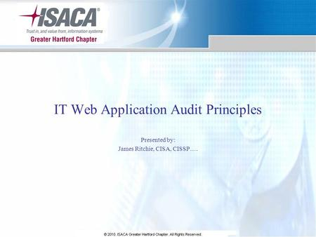 IT Web Application Audit Principles Presented by: James Ritchie, CISA, CISSP….