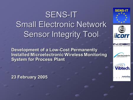 SENS-IT SENS-IT Small Electronic Network Sensor Integrity Tool Development of a Low-Cost Permanently Installed Microelectronic Wireless Monitoring System.