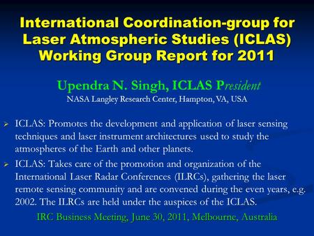 International Coordination-group for Laser Atmospheric Studies (ICLAS) Working Group Report for 2011   ICLAS: Promotes the development and application.