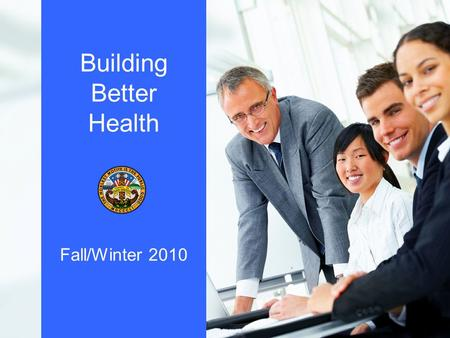 "Building Better Health Fall/Winter 2010. BMI ≥30, or ~ 30 lbs. overweight for 5' 4"" adult No Data"