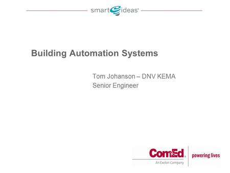 Tom Johanson – DNV KEMA Senior Engineer Building Automation Systems.
