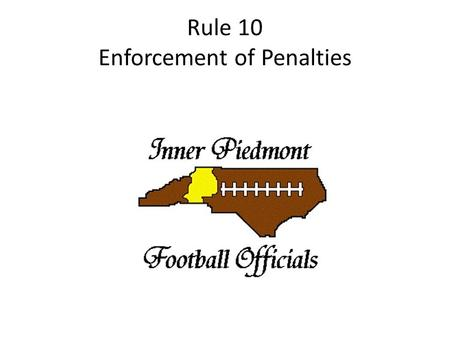 Rule 10 Enforcement of Penalties. SECTION 1 PROCEDURE AFTER A FOUL ART. 1... When a foul occurs during a live ball, the referee shall, at the end.