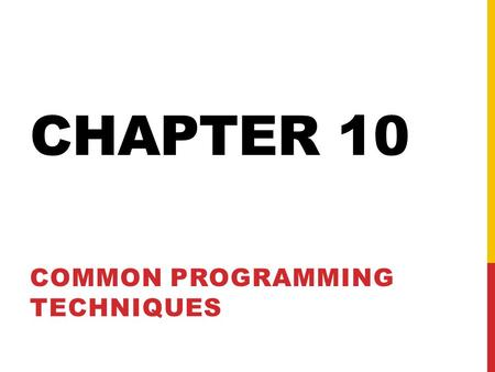 CHAPTER 10 COMMON PROGRAMMING TECHNIQUES. SENDING VALUES TO A SCRIPT Hidden form input type: Depending on the method, $_POST['do'] or $_GET['do'] will.