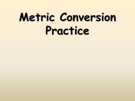 Metric Conversion Practice
