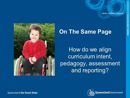 How do we align curriculum intent, pedagogy, assessment and reporting?