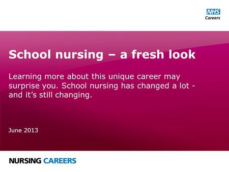 School nursing – a fresh look Learning more about this unique career may surprise you. School nursing has changed a lot - and it's still changing. June.