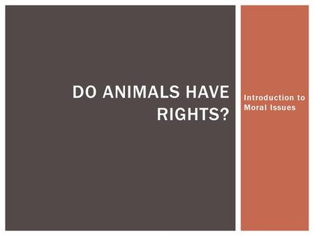Introduction to Moral Issues