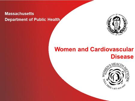 Massachusetts Department of Public Health Women and Cardiovascular Disease.