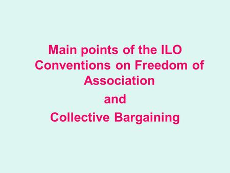 Main points of the ILO Conventions on Freedom of Association