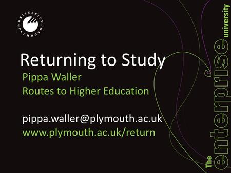 Returning to Study Pippa Waller Routes to Higher Education