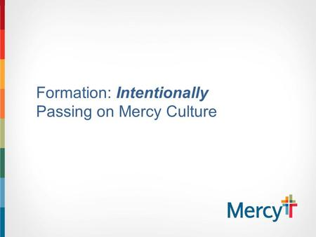 Formation: Intentionally Passing on Mercy Culture.