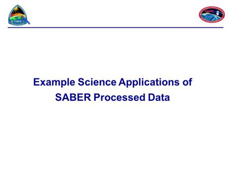 Example Science Applications of SABER Processed Data.