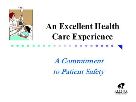 Patient Safety What is it? Why is it important? What are we doing? What is my part to play?
