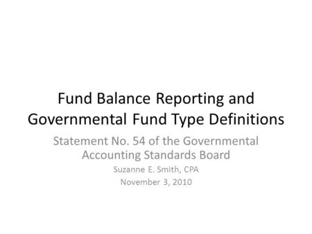 Fund Balance Reporting and Governmental Fund Type Definitions