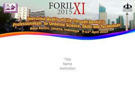 Title Name institution. April, 9-11th, 2015FORIL XI 20151.