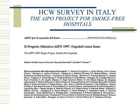 HCW SURVEY IN ITALY THE AIPO PROJECT FOR SMOKE-FREE HOSPITALS.