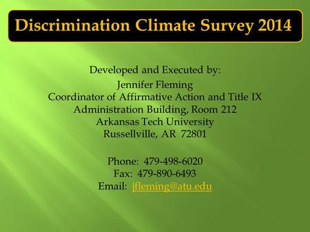 Discrimination Climate Survey 2014 Developed and Executed by: Jennifer Fleming Coordinator of Affirmative Action and Title IX Administration Building,