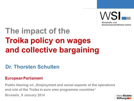 "The impact of the Troika policy on wages and collective bargaining European Parliament Public Hearing on ""Employment and social aspects of the operations."