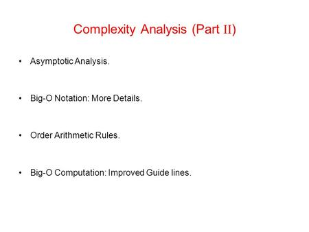 Complexity Analysis (Part II)