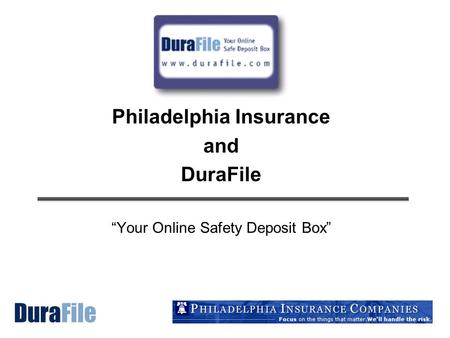 "Philadelphia Insurance and DuraFile ""Your Online Safety Deposit Box"""