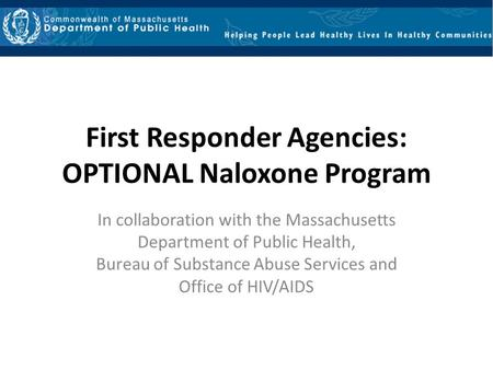 First Responder Agencies: OPTIONAL Naloxone Program