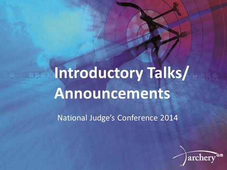 Introductory Talks/ Announcements National Judge's Conference 2014.