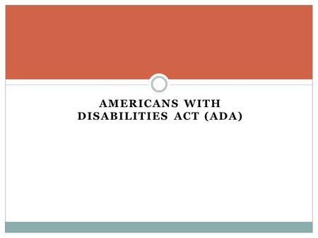 Americans with Disabilities Act (ada)