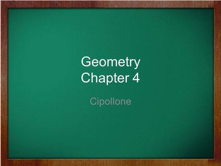 Geometry Chapter 4 Cipollone.