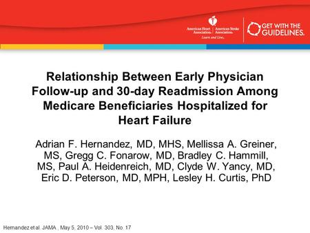 Hernandez et al. JAMA, May 5, 2010 – Vol. 303, No. 17 Relationship Between Early Physician Follow-up and 30-day Readmission Among Medicare Beneficiaries.