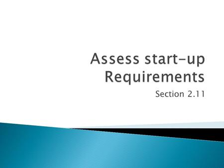 Assess start-up Requirements