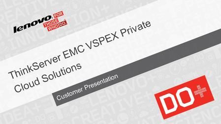 Customer Presentation ThinkServer EMC VSPEX Private Cloud Solutions.
