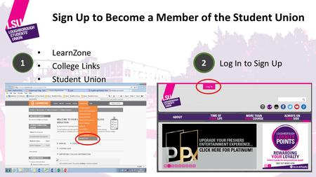 Sign Up to Become a Member of the Student Union LearnZone College Links Student Union 1 2 Log In to Sign Up.